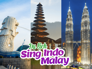 DU LỊCH SINGAPORE – INDONESIA – MALAYSIA 6 NGÀY